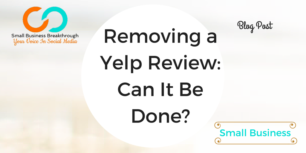 Removing a Yelp Review: Can It Be Done?